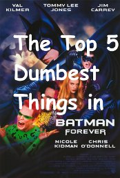 Top 5 Dumbest Things in Batman Forever