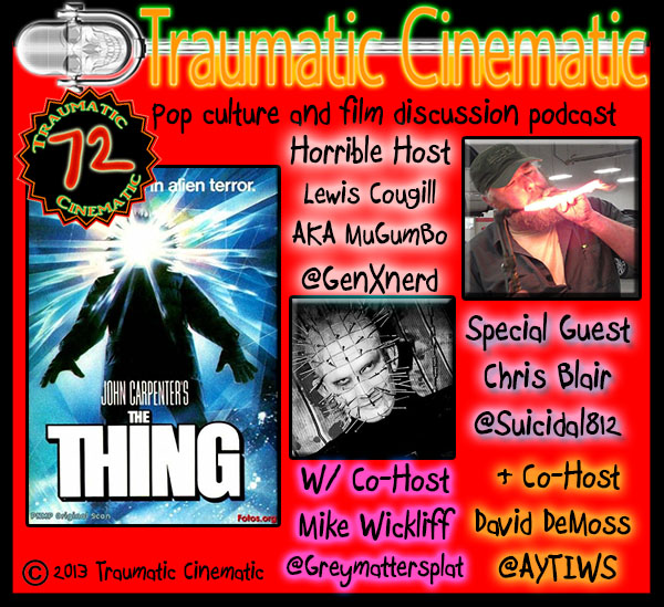 TC podcast episode 72: The Thing